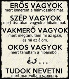 Ez így is van😉! Best Quotes, Life Quotes, Dont Break My Heart, Motivational Quotes, Inspirational Quotes, Quotes About Everything, In My Feelings, Positive Thoughts, Quotations