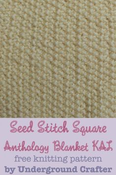 Seed Stitch Square, free knitting pattern by Underground Crafter | Anthology Blanket Knit-a-Long