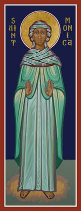 Feast of St. Monica and prayer - from Elizabeth Foss