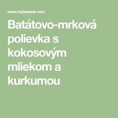 Batátovo-mrková polievka s kokosovým mliekom a kurkumou Math Equations