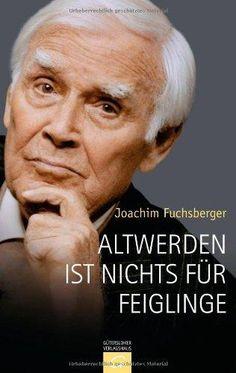 Altwerden ist nichts für Feiglinge von Joachim Fuchsberger, BookLikes.com #books