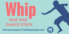 Watch Me Whip Nae Nae… Dance Steps Tutorial and Cheat Sheet for Lesson Planning