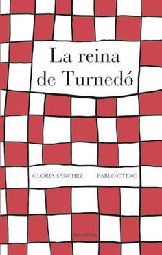 La reina de Turnedó. En esta historia rimada, Gloria Sánchez hila personajes y escenas a base risas, emociones y carcajadas.