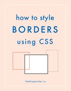 Styling Borders with CSS | The Blog Market