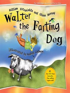 Walter the Farting Dog, By William Kotzwinkle, Glenn Murray, Audrey Colman 1000 Books Before Kindergarten, Funny Books For Kids, Fart Humor, Dog Pounds, Dog Books, Copics, Michel, Dog Lover Gifts, Free Reading