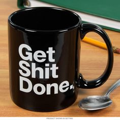 This is really what it boils down to, isn't it? Whatever the challenges, the Get Shit Done coffee mug will keep you on track. Or perhaps there's that certain someone in your life who needs the simple but blunt advice prescribed hereon? Either way, a few draws from this mug are going to give somebody the kick in the pants they need.