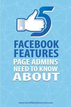 5 Lesser Known Facebook Page Features for Marketers via @smexaminer