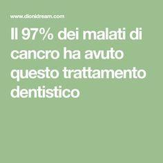 Il 97% dei malati di cancro ha avuto questo trattamento dentistico
