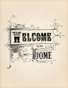 Instant Download Printable WELCOME to our HOME - Fabric Image Transfer - Pretty Shabby Chic Typography Sign Digital Card Collage Graphics