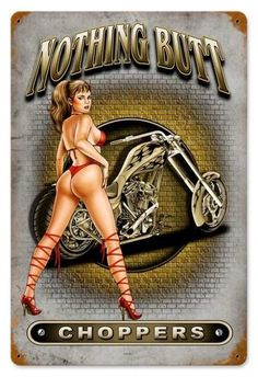 Vintage and Retro Wall Decor - JackandFriends.com - Vintage Nothing Butt Choppers  - Pin-Up Girl Metal Sign, $39.97 (http://www.jackandfriends.com/vintage-nothing-butt-choppers-metal-sign/)