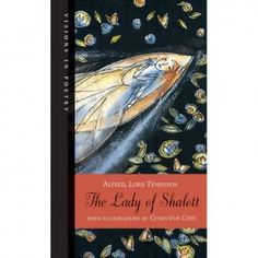 The Lady of Shalott / Alfred, Lord Tennyson ; illustrations by Geneviève Côté (2005)