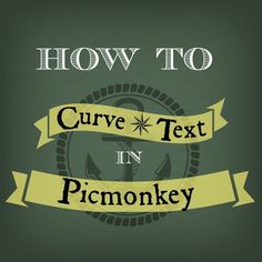 How to Curve Text in Picmonkey  | Photo Editing Tips