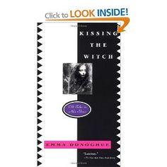 Kissing the Witch: Old Tales in New Skins: Amazon.co.uk: Emma Donoghue: Books