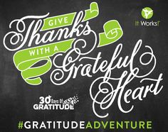 Give thanks today, and every day! Grateful Heart, Thankful, It Works Loyal Customer, It Works Body Wraps, It Works Distributor, Yes I Will, It Works Products, Attitude Of Gratitude, Give Thanks