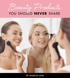 Sharing your makeup with your friends is okay SOMETIMES but there are definitely some beauty products that you should never share!