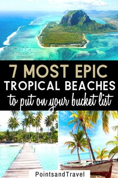 7 Most Epic Tropical Beaches to Put on Your Bucket List. If you are looking for an incredible beach vacation, choose of of these 7 most beautiful beaches in the world. The most gorgeous beaches you will ever find! #beach #beachdestination | Beautiful Beach | Bucket List Destinations | Most Beautiful Beach in the World | Gorgeous Beach |