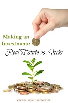 Making an Investment: Real Estate vs Stocks | The stock market is as crazy as the real estate market and most people don't realize that. So let's compare the owning of real estate as a landlord versus investing in stock. Investing, Investing Tips, Investing Ideas