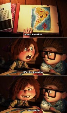 It's like America, but south. UP <3