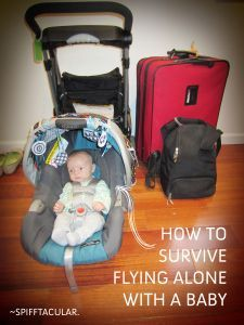 How to survive flying alone with a baby - http://spifftacular.wordpress.com