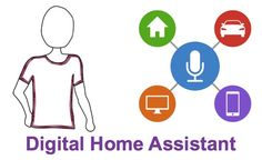 What is a Digital Home Assistant?