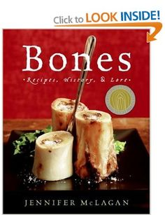 Bones: Recipes, History, and Lore: Amazon.co.uk: Jennifer McLagan: Books