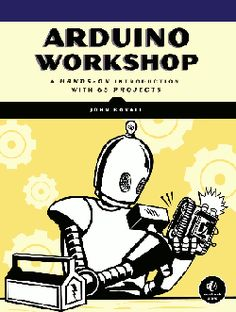 Great Arduino tutorials and more (the image is the book version of the tutorials.)