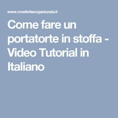 Come fare un portatorte in stoffa - Video Tutorial in Italiano
