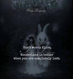 Alice Quotes, Poem Quotes, Disney Quotes, Movie Quotes, True Quotes, Words Quotes, Sayings, Dark Alice In Wonderland, Alice In Wonderland Aesthetic