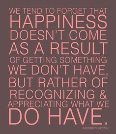 Appreciate what you have!! #gratitude #Blessings #Happiness