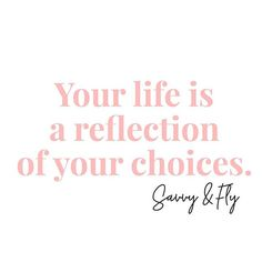 If you truly want to create the lifestyle of your dreams, you have take responsibility for your choices. •  Everything in life is about choices. You can chose to be the leader of your life, or you can let life happen to you. The quality of your life will reflect your choice. So what are you choosing?
