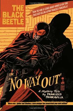 The Black Beetle Volume 1: No Way Out by Francesco Francavilla,http://www.amazon.com/dp/1616552026/ref=cm_sw_r_pi_dp_skPzsb1220FMM9S6