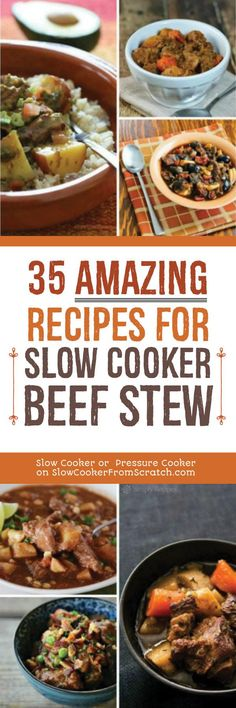 Beef gets tender and flavorful in the slow cooker and here are 35 AMAZING Recipes for Slow Cooker Beef Stew from food bloggers around the web!  [featured on Slow Cooker or Pressure Cooker at SlowCookerFromScratch.com] #SlowCooker #CrockPot #SlowCookerBeef #SlowCookerBeefStew #CrockPotBeefStew