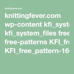 knittingfever.com wp-content kfi_system_files free-patterns KFI_free_pattern-166563.pdf