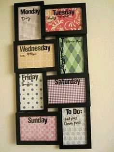 Frame white board with days of the week! so cool