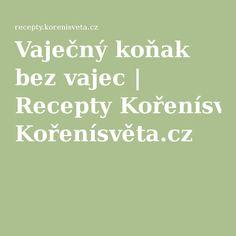 Vaječný koňak bez vajec | Recepty Kořenísvěta.cz