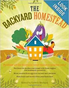 Top 5 Self-Sufficiency Books for Beginning Homesteaders: The Backyard Homestead by Carleen Madigan