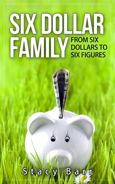 Ever feel like you're going nowhere with your finances? That your budget just can't be worked out? Looking for new ways to save? The Six Dollar Family will teach you how to save, live and grow your own family from six dollars...to six figures.