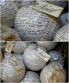 Christmas ornaments made from a favorite book or sheet music. No directions given, but shouldn't be too hard to make.