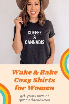 What's more cozy than sleeping in and starting your day with a little coffee and cannabis? This super soft and cozy weed shirt is perfect for staying at home and taking it easy with a cup of coffee and a little puff of smoke. Weed Shirts, Wake And Bake, Thing 1, Gifts For Your Mom, Coffee Lover Gifts, Comfortable Outfits, Cool T Shirts, Cannabis, Latest Trends