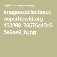 images.collection.cooperhewitt.org 153293_78576c13c85e2ae9_b.jpg