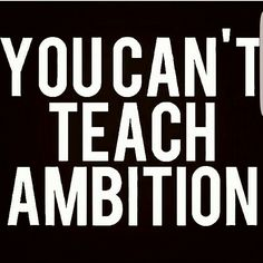 🚫Allergic to people without #ambition.