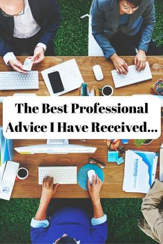The Best Professional Advice I have received...dawnkohler.com