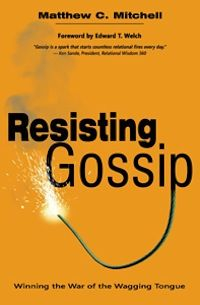 "Gossip is the subject of Matthew Mitchell's new book Resisting Gossip... He says, ""This book is an attempt to arm followers of Christ with the biblical weapons we need to resist gossip in all its forms."""