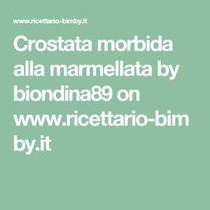 Crostata morbida alla marmellata by biondina89 on www.ricettario-bimby.it
