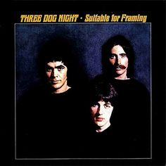 Three Dog Night Suitable For Framing – Knick Knack Records