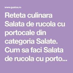 Reteta culinara Salata de rucola cu portocale din categoria Salate. Cum sa faci Salata de rucola cu portocale