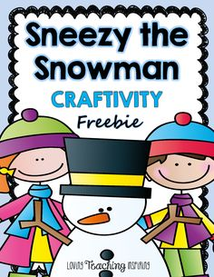 Sneezy the snowman: craftivity by loving teaching inspiring by kristen lankford Snow Activities, Speech Therapy Activities, Preschool Activities, Literacy Activities, Winter Fun, Winter Theme, Winter Snow, Sneezy The Snowman, Snowmen At Night