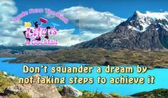 Don't squander a dream by not taking steps to achieve it. ~ Steven Redhead ~ #RealityCocktail #LifeLikeCocktail