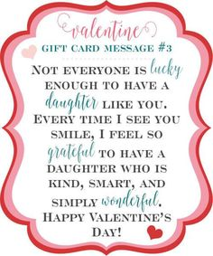 Not everyone is lucky enough to have a daughter like you. Every time I see you smile, I feel so grateful to have a daughter who is kind, smart, and simply wonderful. ♥ Little Girl's Pearls 10 Sweet Valentine Gift Card Message Happy Valentines Day Gif, Valentines Day Messages, Valentines Day Greetings, Valentine Gifts, Valentine Sayings, Birthday Sayings, Happy Valentine's Day Daughter, Wishes For Daughter, Valentines For Daughter