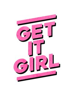 Free Printable: Get It Girl Art